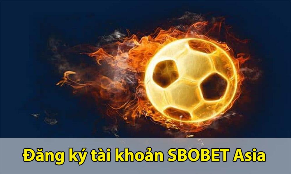 Hướng dẫn đăng ký tài khoản SBOBET Asia