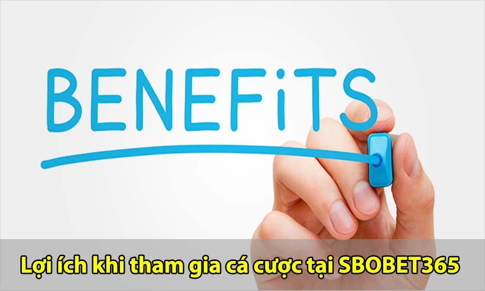 Lợi ích khi tham gia cá cược tại SBOBET365