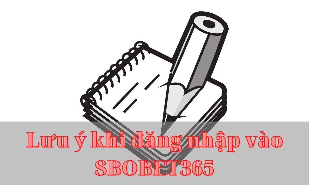 Lưu ý khi truy cập vào SBOBET365 bằng link thay thế mới nhất