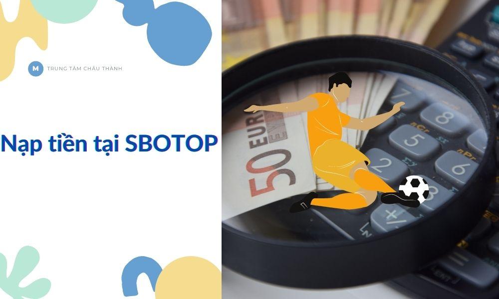 Hướng dẫn nạp tiền SBOTOP an toàn nhất