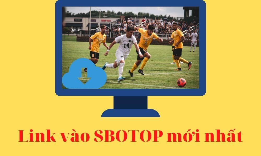 Link đăng nhập vào SBOTOP không bị chặn