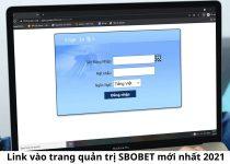 Link vào trang quản trị SBOBET mới nhất 2021