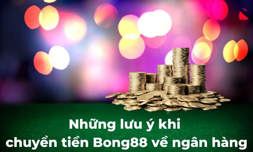 Lưu ý khi rút tiền thắng cược Bong88