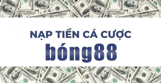 Nạp tiền cá cược Bong88